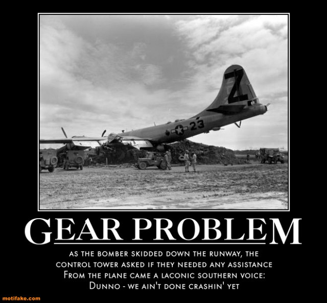 Name:  gear-problem-pilot-crash-landing-demotivational-posters-1296578463.jpg